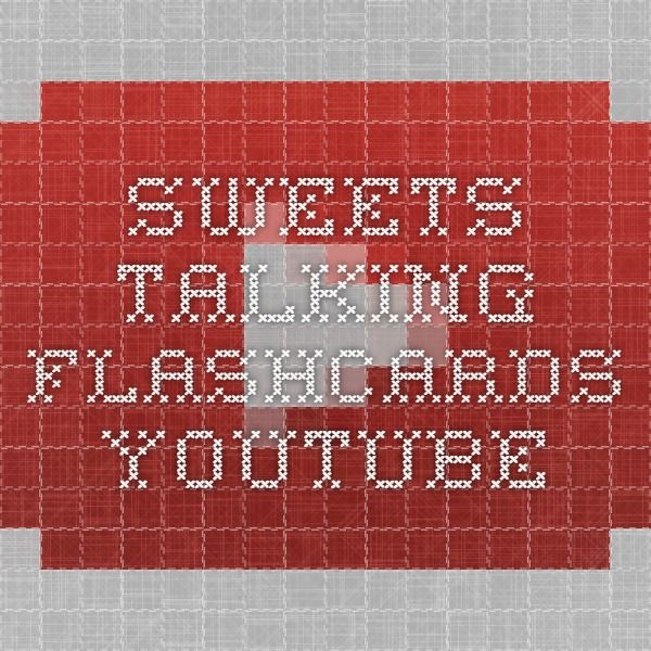 Sweets - Talking Flashcards - YouTube https://www.youtube.com/watch?v=oLu0mG8KOPo