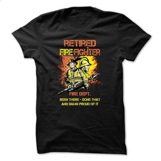 Firefighter t-shirt - Retired firefighter - been there, done that and damn proud of it - #tshirt #clothing. I WANT THIS => https://www.sunfrog.com/Funny/Retired-firefighter--been-there-done-that-and-damn-proud-of-it.html?60505