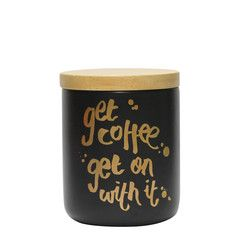 "Kitchen Canister Black and Gold ""Get Coffee, Get On With It"""