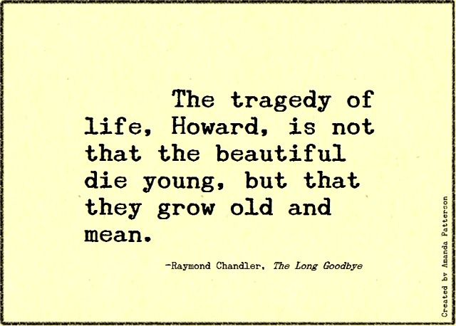 Quotable - Raymond Chandler