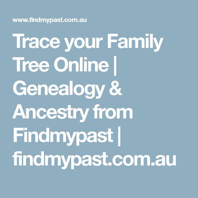 Trace your Family Tree Online | Genealogy & Ancestry from Findmypast | findmypast.com.au