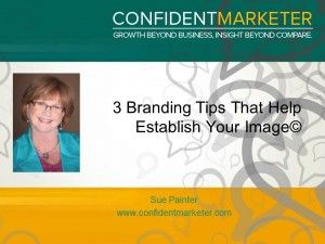 Thanks Sue - great info as always - 3 Branding Tips That Help Establish Your Image - here's what looking at catalog covers can teach you about branding. http://confidentmarketer.com/2014/07/28/3-branding-tips-that-help-establish-your-image/. #business101 #small business