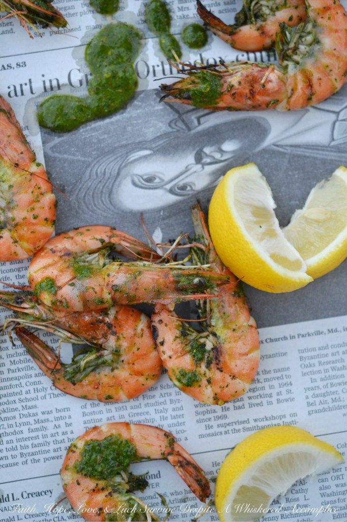 Grilled Chimichurri Whole Shrimp | Faith, Hope, Love, and Luck Survive Despite a Whiskered Accomplice
