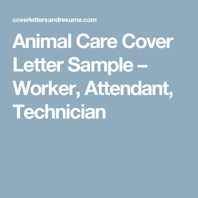 Animal Care Cover Letter Sample – Worker, Attendant, Technician ...