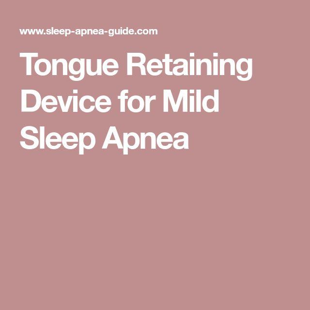 Tongue Retaining Device for Mild Sleep Apnea