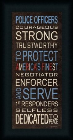Amazon.com: Police Officers To Protect and To Serve Sign 11x21 Framed Art Print Picture by Kathy Middlebrook: Home & Kitchen