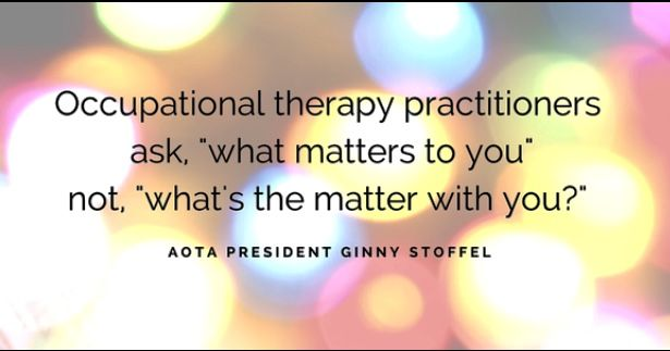 Occupation Therapy awareness. Know what it is, who we are, and how we help you and yours live life to its fullest.