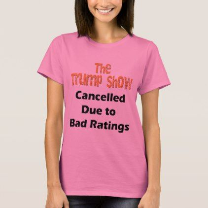 The Trump Show Cancelled Anti Trump T-Shirt - gift for him present idea cyo design