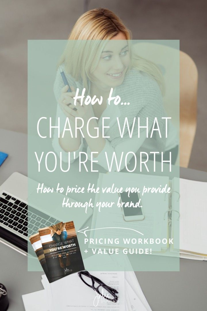 How To Charge What You're Worth. How to price the value you provide through your products and services and still get your clients to say you're worth it. | By Julie Harris Design