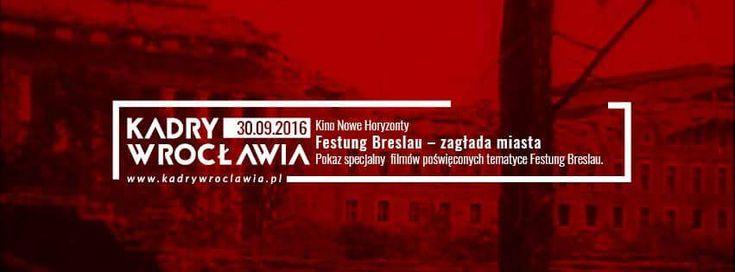 30.09.2016, godz. 10:00 i 18:30 Festung Breslau – zagłada miasta…