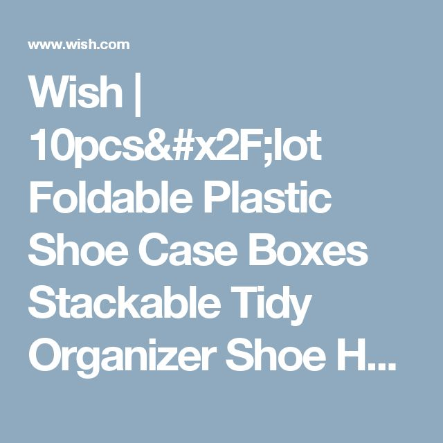 Wish | 10pcs/lot Foldable Plastic Shoe Case Boxes Stackable Tidy Organizer Shoe Holder
