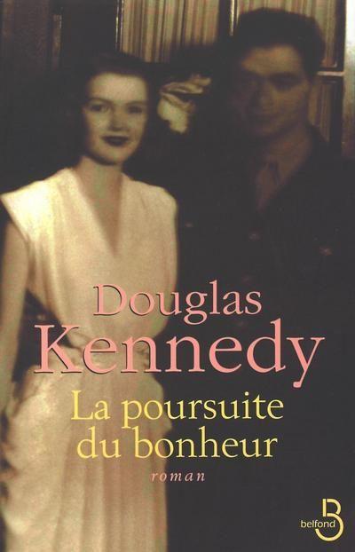 La poursuite du bonheur de Douglas Kennedy#Lapoursuitedubonheur