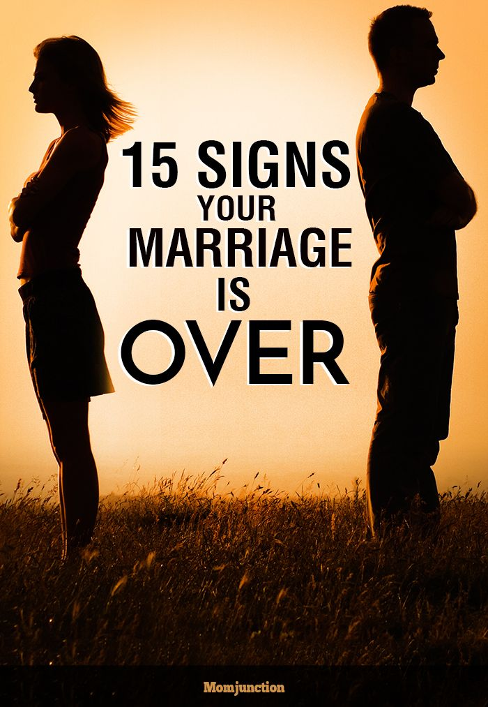 15 Signs Your Marriage Is Over