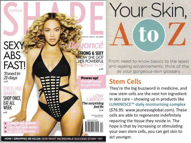 """Australia's current edition of SHAPE Magazine features Jeunesse's LUMINESCE daily moisturising complex in their A to Z Guide to skin care. This product is featured relating to Stem Cells which they say is """"the big buzzword in medicine, and... the next hot ingredient in skin care"""". -  Buy http://www.agerewindgc.jeunesseglobal.com/default.aspx"""