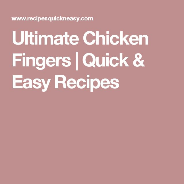 Ultimate Chicken Fingers | Quick & Easy Recipes