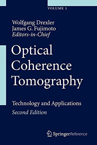 Optical Coherence Tomography: Technology and Applications (3 Volume Set)  Optical Coherence Tomography Technology and Applications