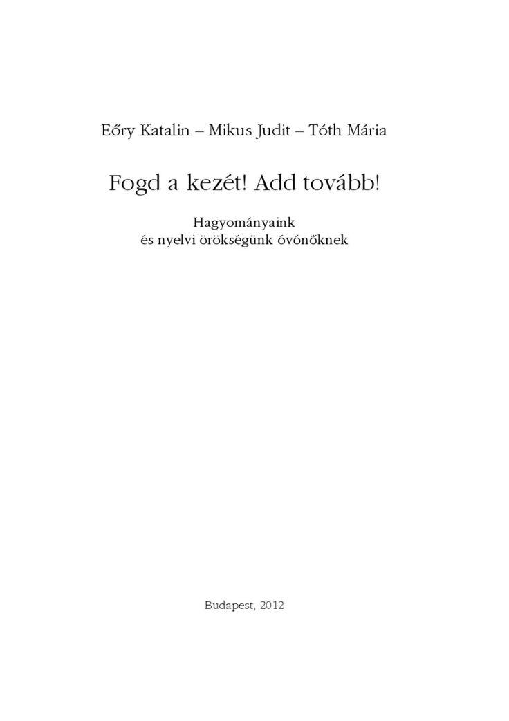http://issuu.com/alkata75/docs/fogd_a_kez__t/1  Fogd a kezét