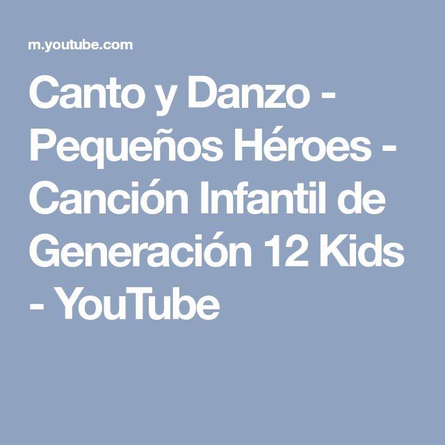 Canto y Danzo - Pequeños Héroes - Canción Infantil de Generación 12 Kids - YouTube