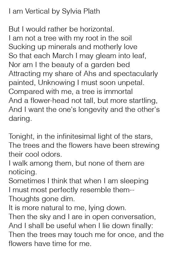 Sylvia Plath. '...and the flowers have time for me.'