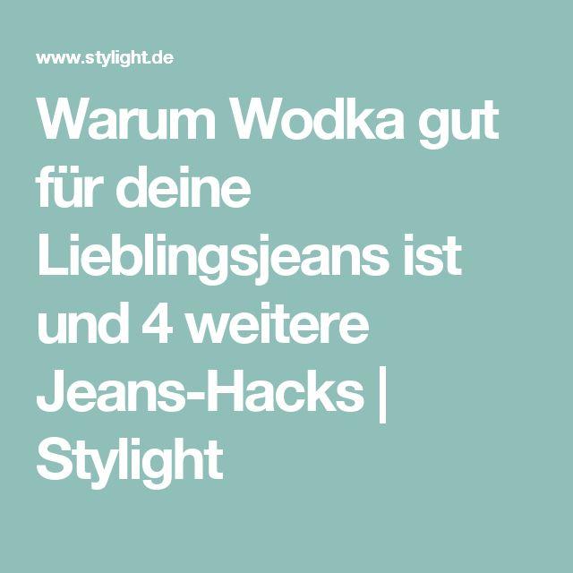 Warum Wodka gut für deine Lieblingsjeans ist und 4 weitere Jeans-Hacks   Stylight
