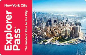 The New York Explorer Pass More savings, more choices, more fun!