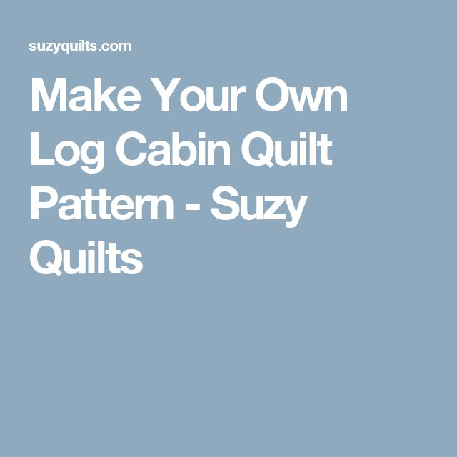 17 Best Ideas About Log Cabin Quilt Pattern On Pinterest