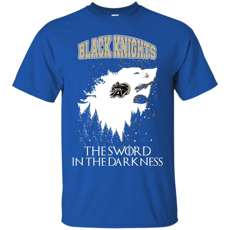 Army West Point Black Knights Game Of Thrones T shirts The Sword In The Darkness Hoodies Sweatshirts