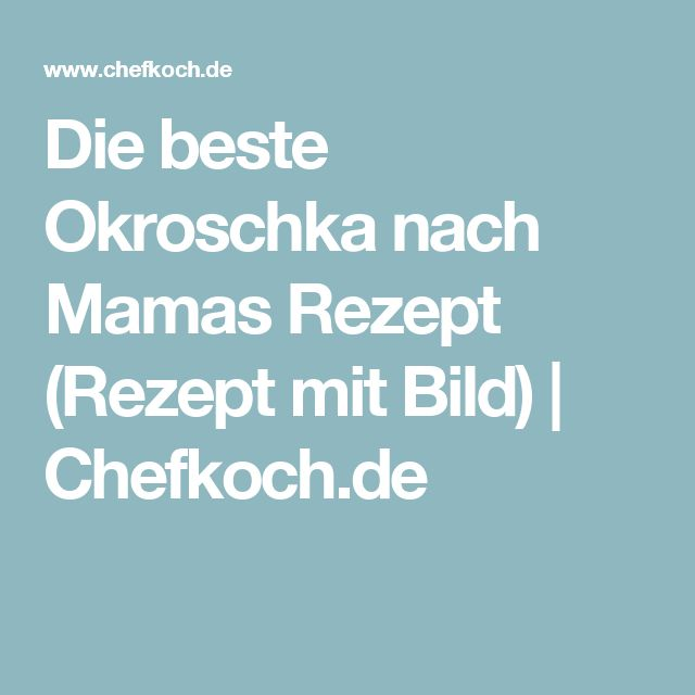 Die beste Okroschka nach Mamas Rezept (Rezept mit Bild) | Chefkoch.de