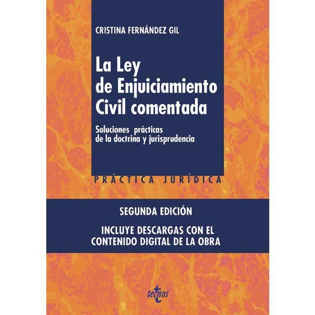 La Ley de enjuiciamiento civil comentada : soluciones prácticas de la doctrina y jurisprudencia / Cristina Fernández Gil. (2017)
