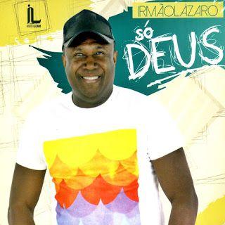 W50 produções mp3: Irmão Lázaro - Só Deus