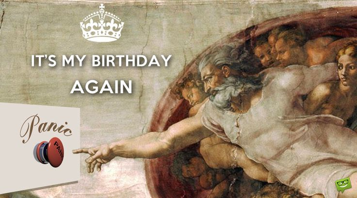 It's my Birthday, again.