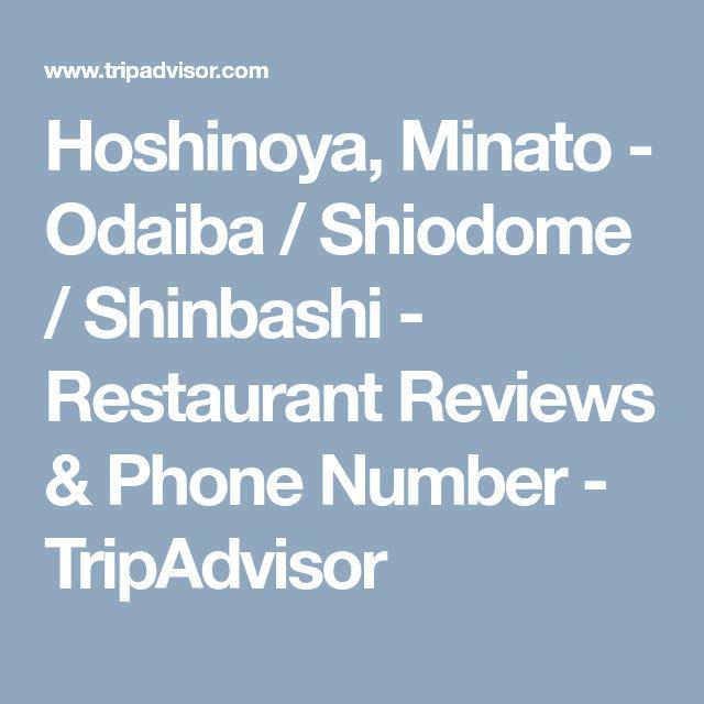 Hoshinoya, Minato - Odaiba / Shiodome / Shinbashi - Restaurant Reviews & Phone Number - TripAdvisor