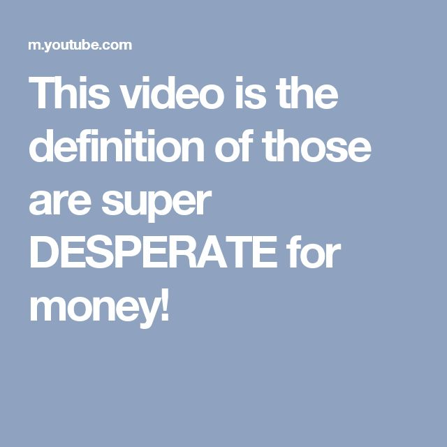 This video is the definition of those are super DESPERATE for money!