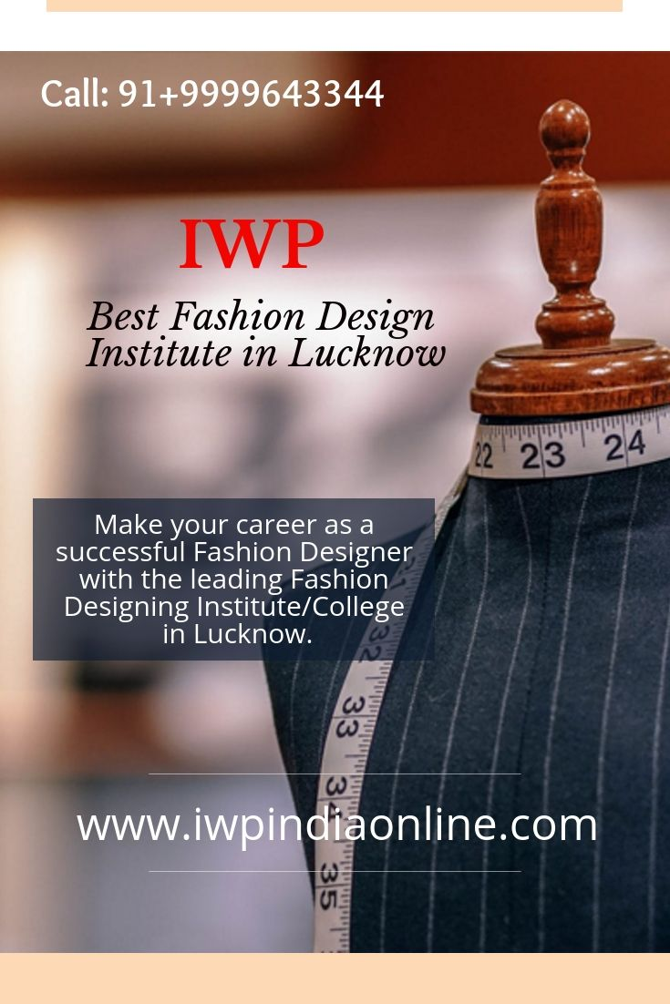Make Your Career As A Successful Fashion Designer With The Best