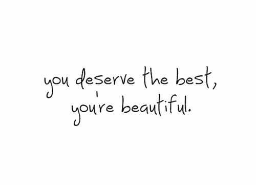 you deserve the best quotes tumblr - photo #13
