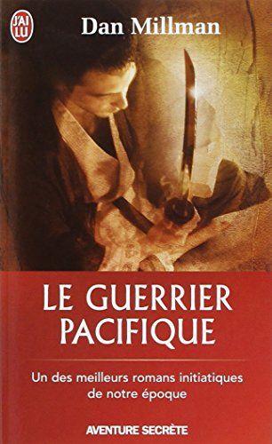 Le+guerrier+pacifique+de+Dan+Millman+http://www.amazon.fr/dp/2290021555/ref=cm_sw_r_pi_dp_.ttGwb07CRZFN