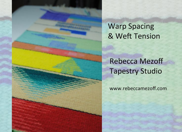 Warp Spacing and Weft Tension
