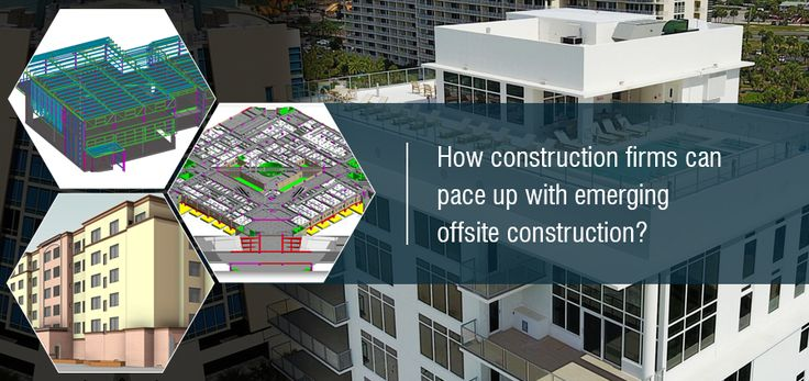 How Construction Firms Can Pace Up with Emerging Offsite Construction?
