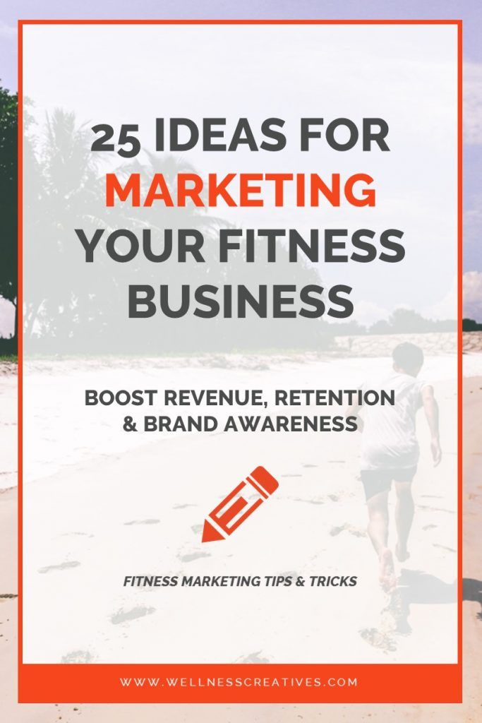 25 Fitness Marketing Ideas To Grow Gym Revenue Get More Members Fitness Marketing Personal Training Business Fitness Business