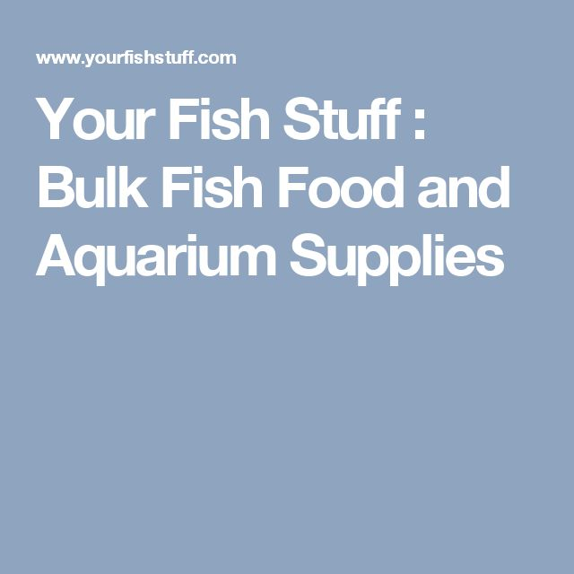 Your Fish Stuff : Bulk Fish Food and Aquarium Supplies