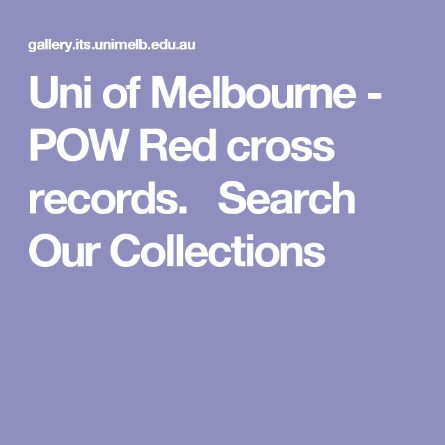 Uni of Melbourne - POW Red cross records. Search Our Collections