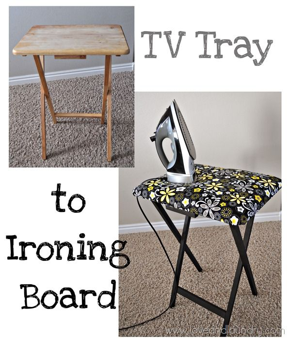TV tray to ironing board--- just saw a bunch of TV trays at the surplus place. And I really need an ironing board since I have no dryer!