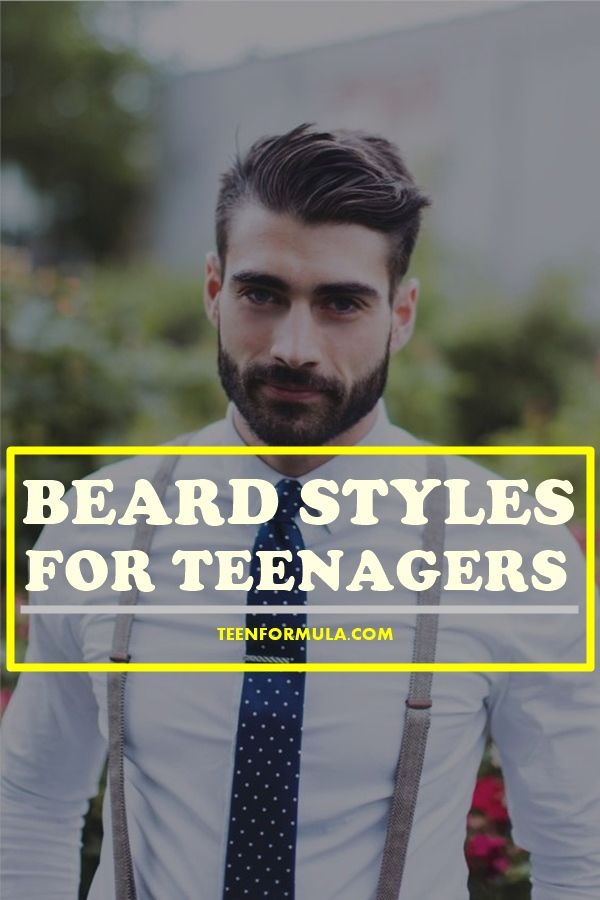 40 Dashing Beard Styles For Teenagers