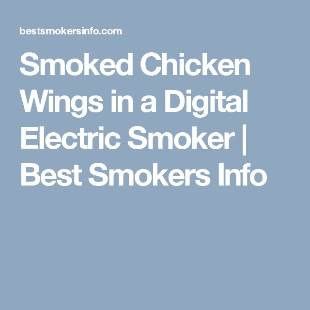 Smoked Chicken Wings in a Digital Electric Smoker | Best Smokers Info