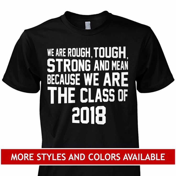 class or 2018 shirts - Ideas For Shirt Designs