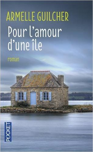 Amazon.fr - Pour l'amour d'une île - Armelle GUILCHER - Livres
