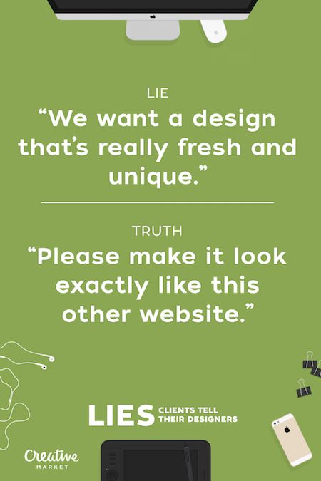 Lies clients tell their designers - 5