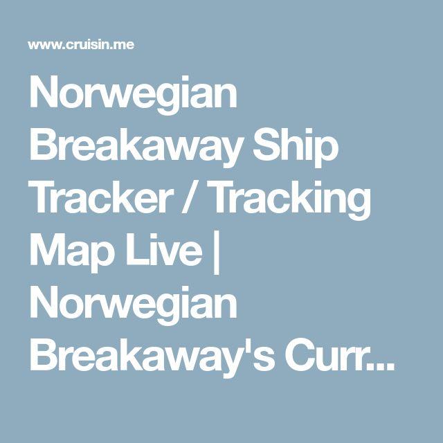 Norwegian Breakaway Ship Tracker / Tracking Map Live | Norwegian Breakaway's Current Location / Position & Track