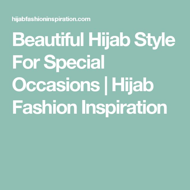 Beautiful Hijab Style For Special Occasions | Hijab Fashion Inspiration