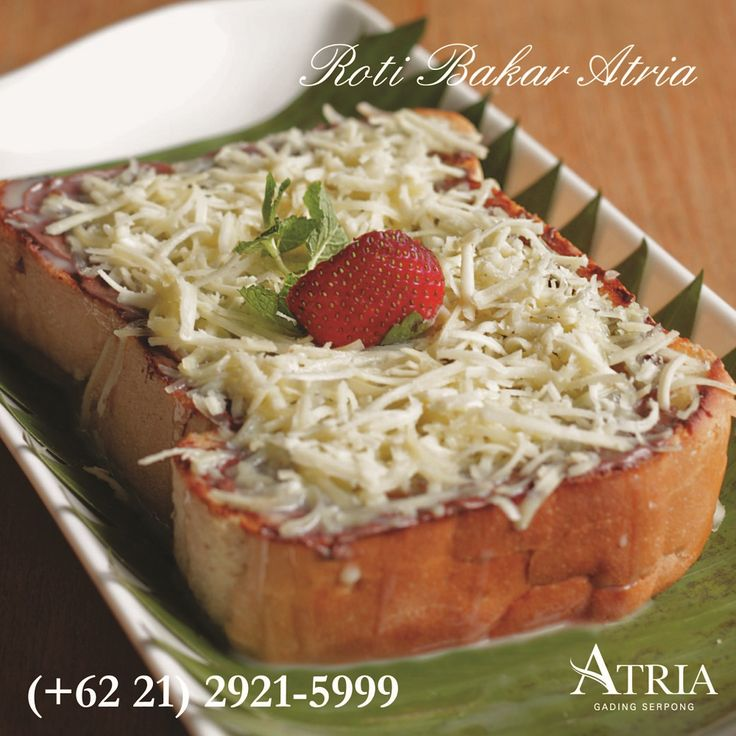 Roti Bakar Keju - available in all outlet - Atria Hotel Gading Serpong